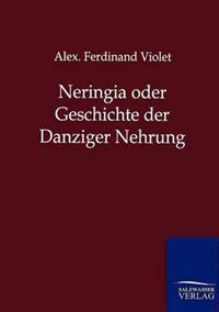 Neringia Oder Geschichte Der Danziger Nehrung
