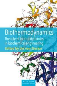 Biothermodynamics: The Role of Thermodynamics in Biochemical Engineering