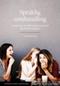 Språklig samhandling : innføring i kommunikasjonsteori og diskursanalyse - Jan Svennevig   Inprintwriters.org