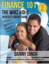 Finance 101: The Whiz Kid's Perfect Credit Guide (Personal Finance Is E-Z): The Teen Who Refinanced His Mother's House and Car at 1