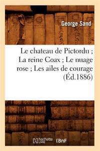 Le Chateau de Pictordu; La Reine Coax; Le Nuage Rose; Les Ailes de Courage (�d.1886)