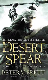The Desert Spear: Book Two of the Demon Cycle