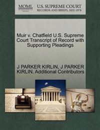 Muir V. Chatfield U.S. Supreme Court Transcript of Record with Supporting Pleadings