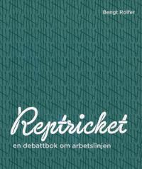 Reptricket : en debattbok om arbetslinjen