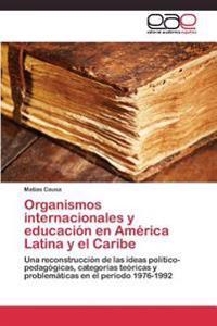 Organismos Internacionales y Educacion En America Latina y El Caribe