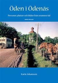 Öden i Ödenäs : personer, platser och bilder från svunnen tid