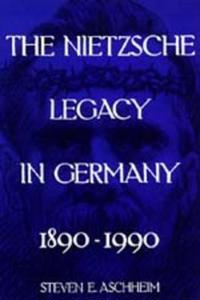 The Nietzsche Legacy in Germany