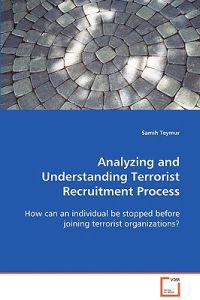 Analyzing and Understanding Terrorist Recruitment Process