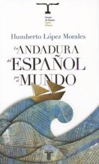 La Andadura del Espanol Por el Mundo = Adventures of the Spanish Lenguage Around the World