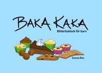Baka kaka : bilderbakbok för barn - Emma Rex pdf epub