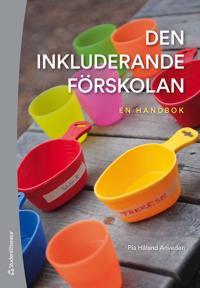 Den inkluderande förskolan : en handbok