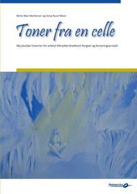 Toner fra en celle - Bente Mari Mortensen, Venja Ruud Nilsen | Inprintwriters.org
