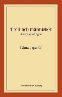 Troll och människor : andra samlingen - Selma Lagerlöf | Laserbodysculptingpittsburgh.com