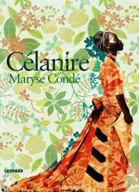 Célanire - Maryse Condé | Laserbodysculptingpittsburgh.com