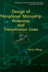 Design of Nonplanar Microstrip Antennas and Transmission Lines