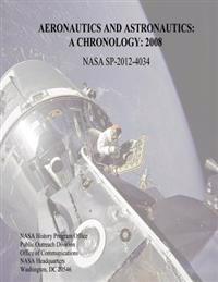 Aeronautics and Astronautics: A Chronology: 2008