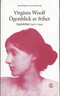 Ögonblick av frihet : dagboksblad 1915-1941
