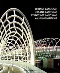Urbant landskap = Urbana landskap = Bymæssigt landskab = Kaupunkimaisema -  pdf epub