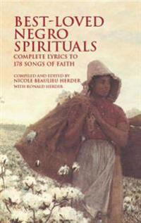 Best-Loved Negro Spirituals Complete Lyrics to 178 Songs of Faith