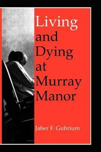 Living and Dying at Murray Manor