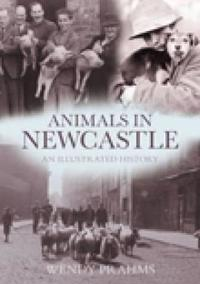 Animals in Newcastle: An Illustrated History
