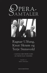 Operasamtaler - Frode Olsen, Trond Olav Svendsen, Ragnar Ulfung, Knut Skram, Terje Stensvold | Ridgeroadrun.org