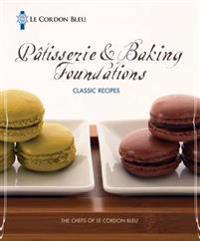 Le Cordon Bleu Patisserie & Baking Foundations Classic Recipes