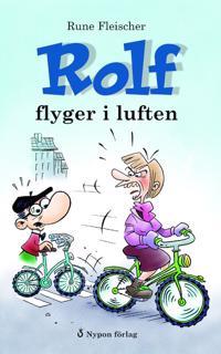 Rolf flyger i luften - Rune Fleischer pdf epub