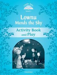 Classic Tales Second Edition: Level 1: Lownu Mends the Sky Activity BookPlay