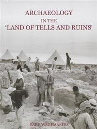 Archaeology in the Land of Tells and Ruins