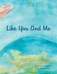 Like You and Me