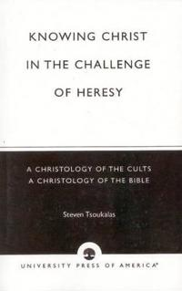 Knowing Christ in the Challenge of Heresy