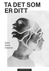Ta det som er ditt - Didrik Morits Hallstrøm | Ridgeroadrun.org