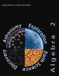 Algebra 2: A Supplementary Collection of Math Problems Featuring Astronomy and Space Science Applications