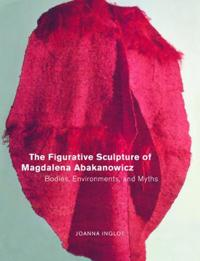 The Figurative Sculpture of Magdalena Abakanowicz