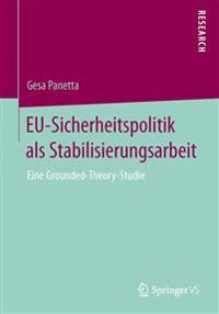 Eu-sicherheitspolitik Als Stabilisierungsarbeit