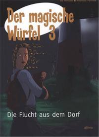 Der magische Würfel-Die Flucht aus dem Dorf