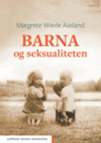 Barna og seksualiteten - Margrete Wiede Aasland pdf epub
