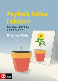 Psykisk hälsa i skolan : främja, skydda och stärka - Kristina Bähr | Laserbodysculptingpittsburgh.com