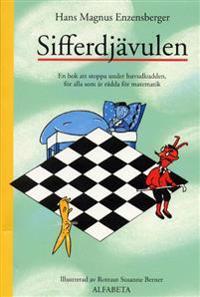 Sifferdjävulen : en bok att stoppa under huvudkudden, för alla som är rädda för matematik