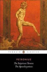 The Satyricon and Seneca the Apocolocyntosis
