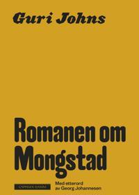 Romanen om Mongstad - Guri Johns | Ridgeroadrun.org