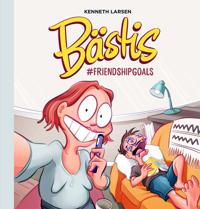 Bästis : #friendshipgoals - Kenneth Larsen pdf epub