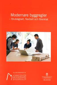 Modernare byggregler : förutsägbart, flexibelt och förenklat. SOU 2019:68 : Slutbetänkande från Kommittén för modernare byggregler  (Fi  N 2017:05)