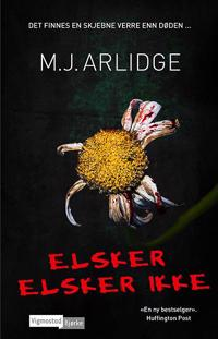 Elsker, elsker ikke - M.J. Arlidge | Inprintwriters.org