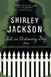 Just an Ordinary Day: The Uncollected Stories of Shirley Jackson