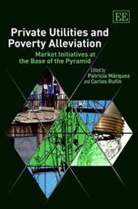 Private Utilities and Poverty Alleviation