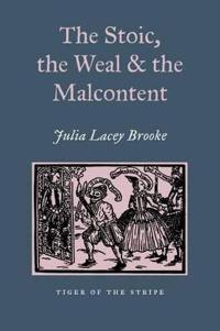 The Stoic, The Weal & The Malcontent