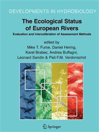 The Ecological Status of European Rivers: Evaluation and Intercalibration of Assessment Methods