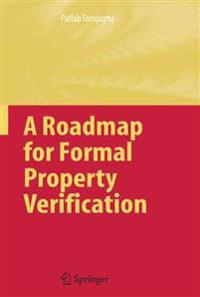 A Roadmap for Formal Property Verification
